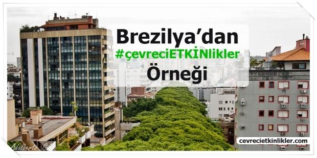 Brezilya'dan  #çevreciETKİNlikler Örneği