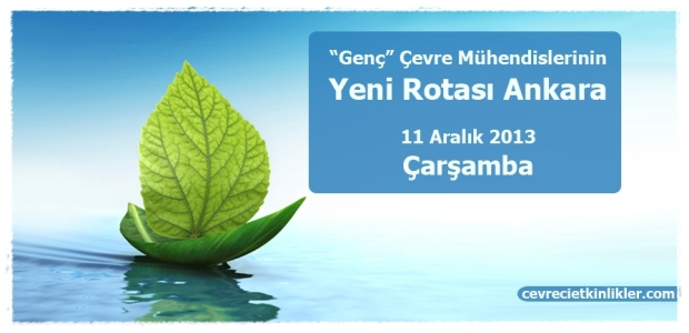 genc cevre muhendislerinin yeni rotasi Ankara