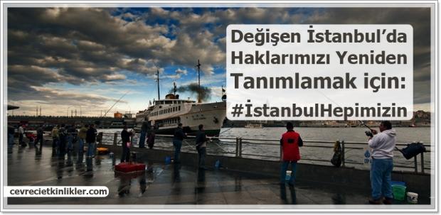 Değişen İstanbul'da Haklarımızı Yeniden Tanımlamak İçin: