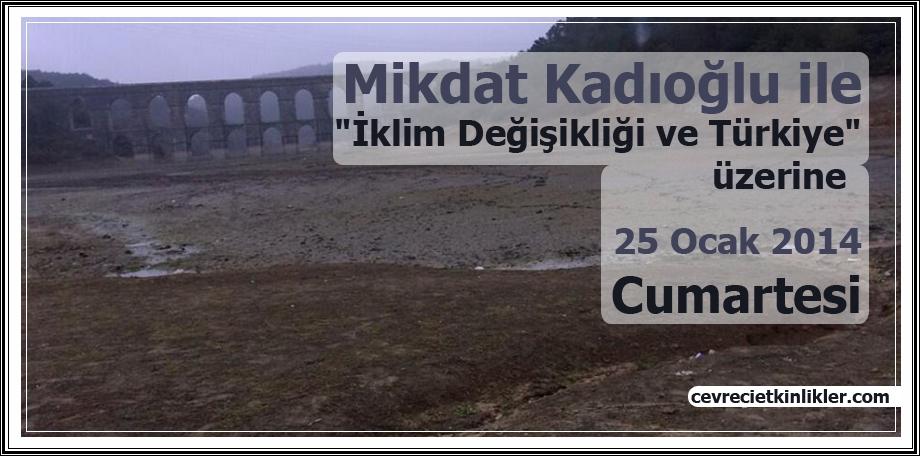 """Mikdat Kadıoğlu ile """"İklim Değişikliği ve Türkiye"""" Üzerine"""