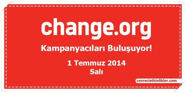 change.org Kampanyacıları Buluşuyor!