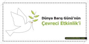 Dünya Barış Günü'nün Çevreci Etkinlik'i