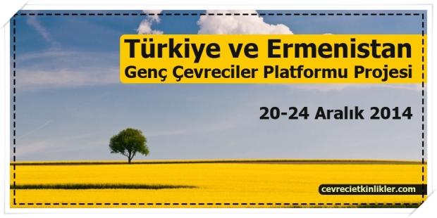 Türkiye ve Ermenistan Genç Çevreciler Platformu Projesi